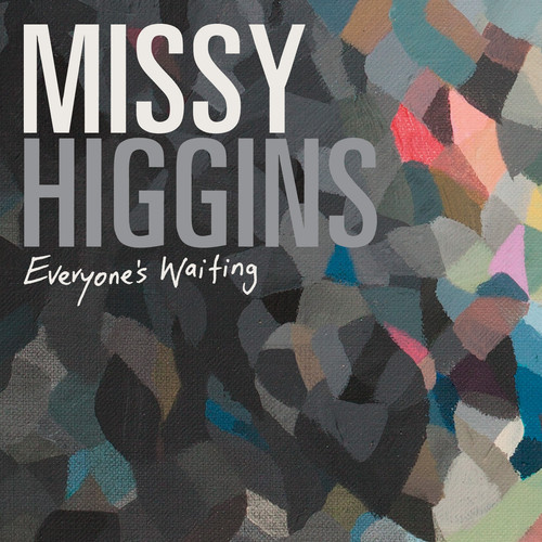 Everyone's Waiting - Missy Higgins